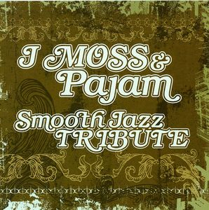 J Moss & Pajam Smooth Jazz Tribute /  Various