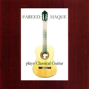 Fareed Haque Plays Classical Guitar