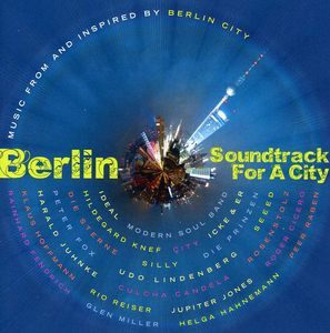 Berlin: Soundtrack for a City [Import]