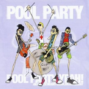 Pool Party Yeah!-Complete Greatest Hits of All Tim
