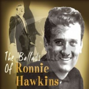 Ballads of Ronnie Hawkins