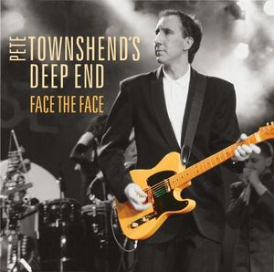 Pete Townshend/ Deep End:  Face The Face