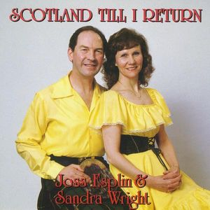 Esplin/ Wright : Scotland Till I Return