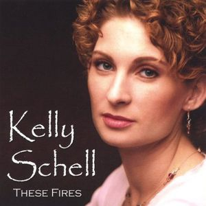 Schell, Kelly : These Fires