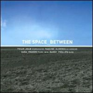 Space Between with Barre Phillips