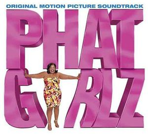 Phat Girlz (Original Soundtrack)