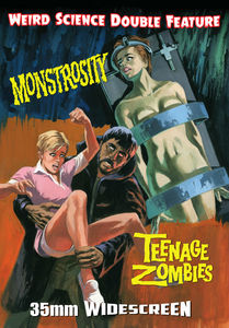 Monstrosity/ Teenage Zombies