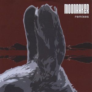 Moonraker Remixes