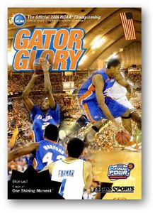 Gator Glory: The Official 2006 NCAA Championship