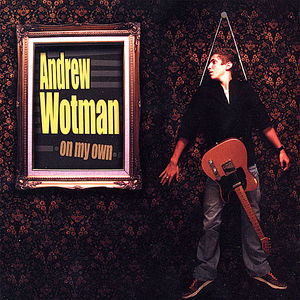 Wotman, Andrew : On My Own