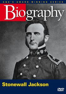 Biography: Stonewall Jackson