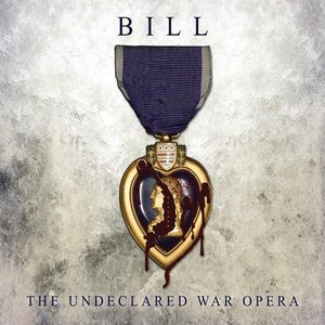Bill the Undeclared War Opera