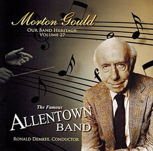 Morton Gould-Our Band Heritage Vol. 27