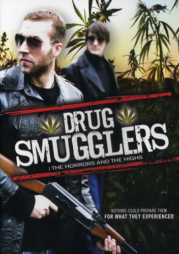 Drug Smugglers: The Horrors & the Highs