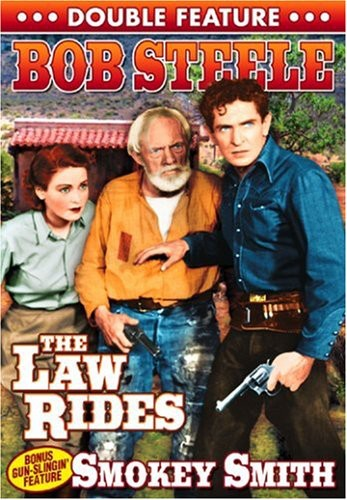 Bob Steele Double Feature: Law Rides/ Smokey Smith
