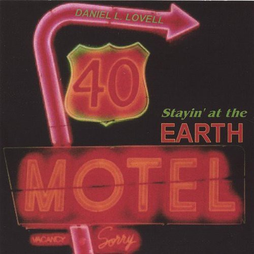 Stayin at the Earth Motel