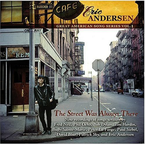 Andersen, Eric : Street Was Always There