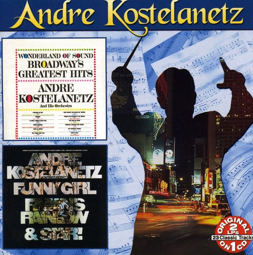 Broadway's G.H.: Andre Kostelanetz Plays Hits from