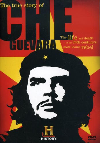 True Story of Che Guevara