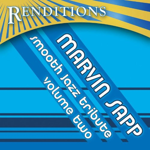 Renditions: Marvin Sapp 2 Smooth Jazz Trib /  Various