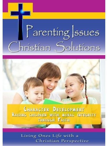 Character Development-Raising Children with Moral