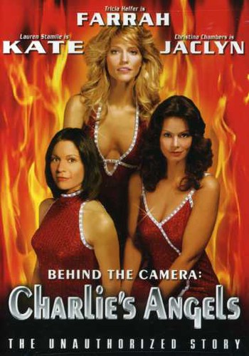 Behind Camera: Charlie's Angels Unauthorized Story