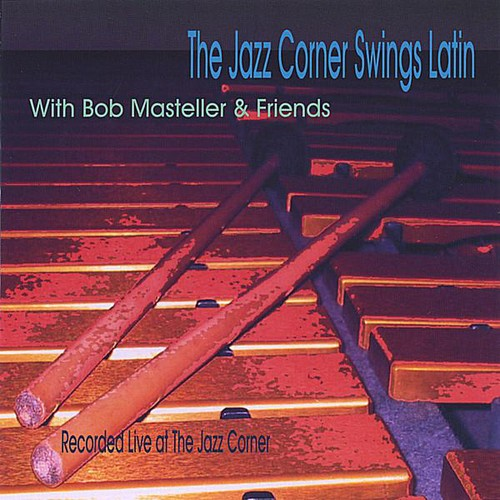 Jazz Corner Swings Latin with Bob Masteller & Frie