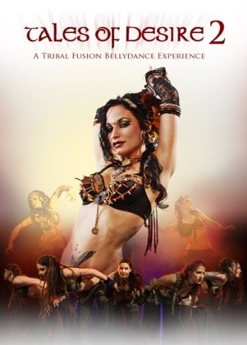 Tales of Desire 2: Tribal Fusion Bellydance Experi