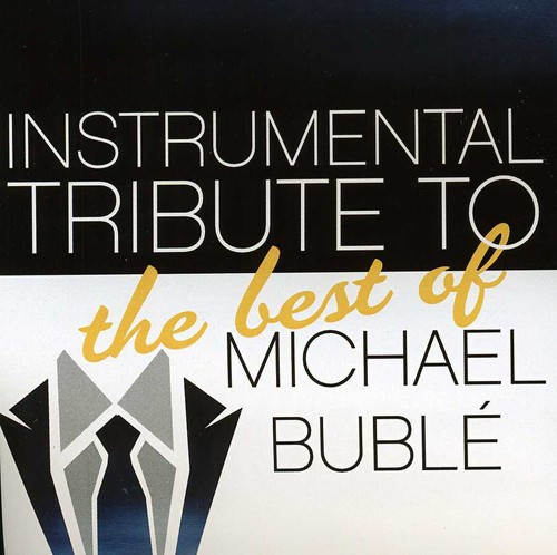 Instrumental Tribute to the Best of Michael Buble