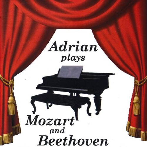 Adrian Plays Mozart & Beethoven