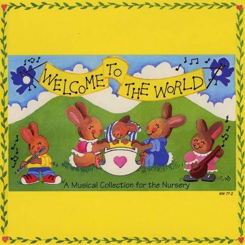 Welcome to the World: A Musical Collection for the
