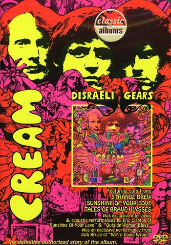 Classic Albums: Disraeli Gears