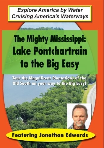 Mighty Mississippi: Lake Pontchartrain to the Big