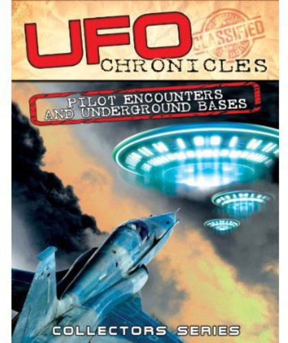UFO Chronicles: Pilot Encounters & Underground