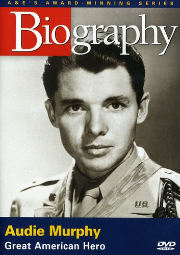 Biography: Audie Murphy