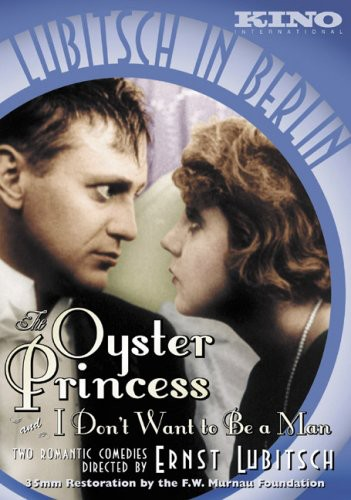 Lubitsch in Berlin: Oyster Princess & I Don't Want