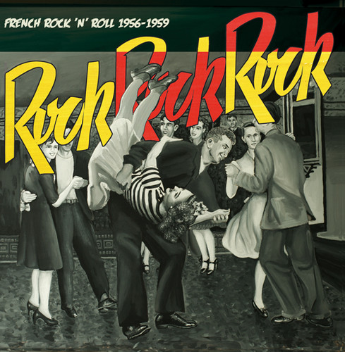 Rock Rock Rock: French Rock N Roll 1956 /  Various