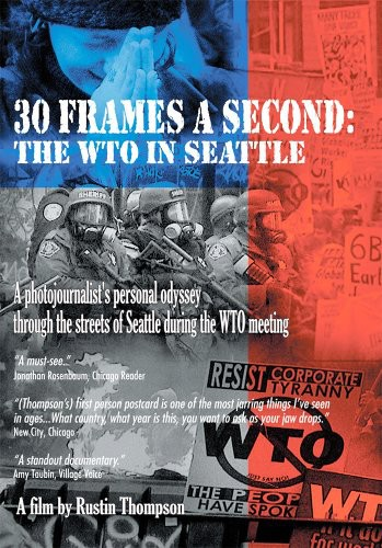 30 Frames a Second: Wto in Seattle