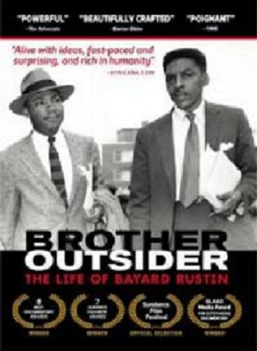 Brother Outsider: Life of Bayard Rustin