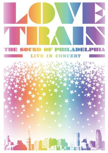 Love Train: The Sound of Philadelphia-Live in Conc
