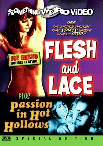 Flesh & Lace & Passion in Hot Hollows