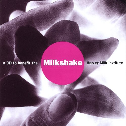 Milkshake-A CD to Benefit the Harvey Milk Institut