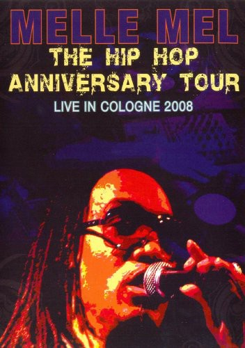 Hip Hop Anniversary: Live in Cologne 2008