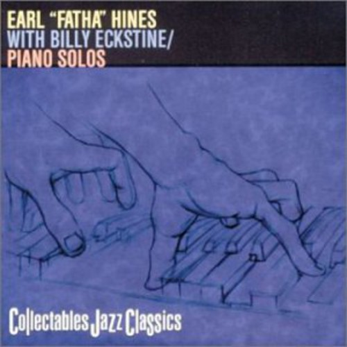 Earl Fatha Hines with Billy Eckstine: Piano