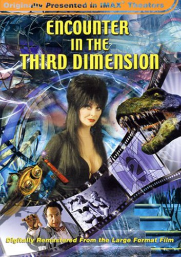 IMAX /  Encounters in 3rd Dimension