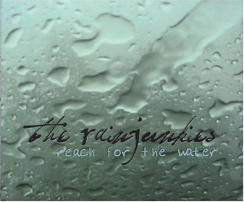 Rainjunkies : Reach for the Water