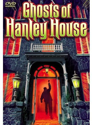 Ghosts of Hanley House