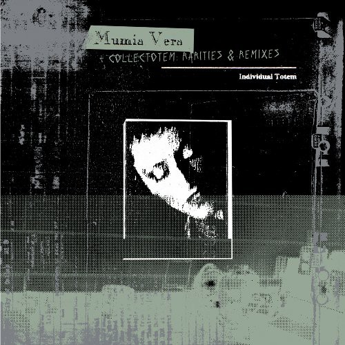 Mumia Vera & Collectotem: Rarities & Remixes