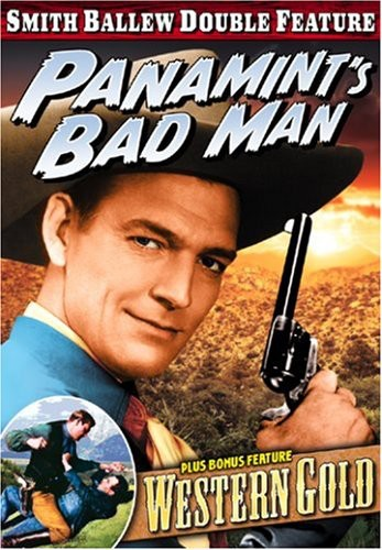 Smith Ballew: Panamint's Bad Man/  Western Gold