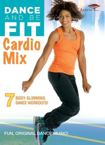 Dance & Be Fit: Cardio Mix